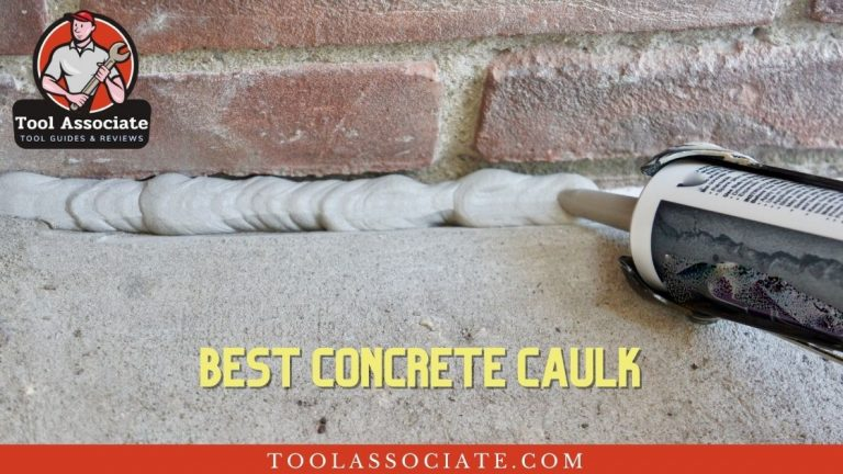 Best Concrete Caulk 2021 – Which Is The Most Adhesive?