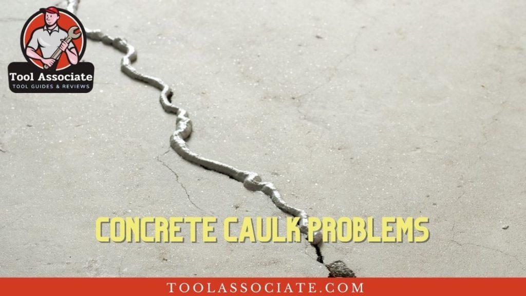 Concrete caulk problems