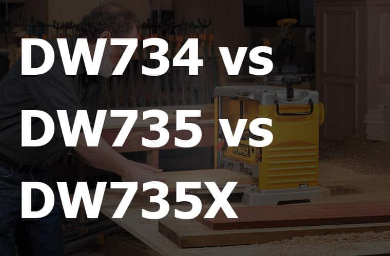 Dewalt DW735X Vs DW735 Vs DW734 Planers